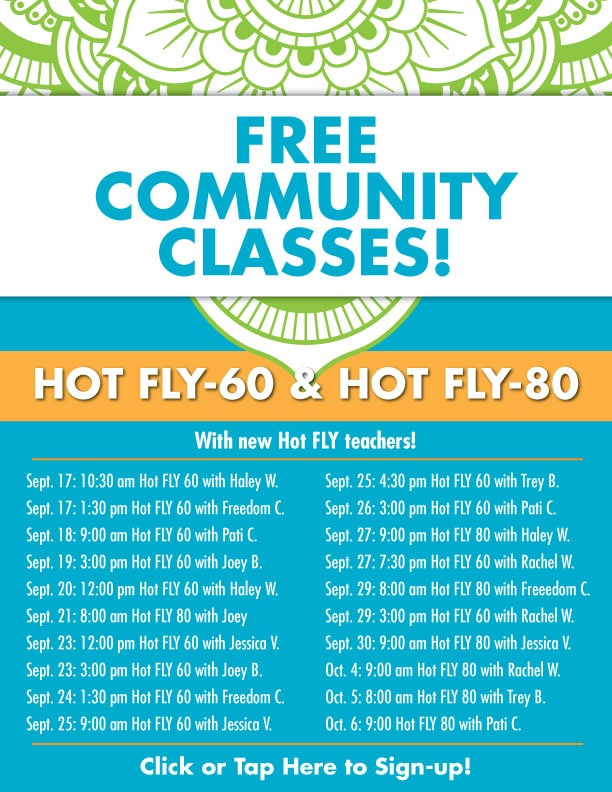 Free Community Classes! Hot FLY 60 and 80